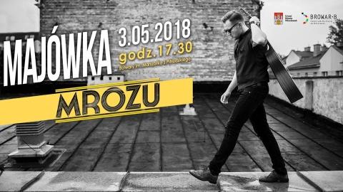 Galeria dla Majówka we Włocławku - koncert Mrozu i Popovacula