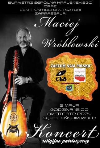 """Galeria dla Koncert religijno-patriotyczny Macieja Wróblewskiego """"Zaszum nam Polsko"""""""